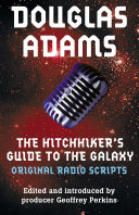 Hitchhiker S Guide To The Galaxy The Original Radio Scripts Book