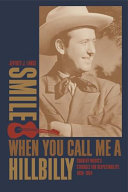 Smile when You Call Me a Hillbilly: Country Music's Struggle ...