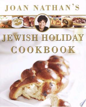 Download Joan Nathan's Jewish Holiday Cookbook Free Books - Book Dictionary