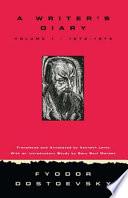 """Writer's Diary Volume 1: 1873-1876"" by Fyodor Dostoevsky, Kenneth Lantz, Gary Saul Morson"