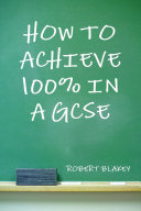 How to Achieve 100% in a Gcse