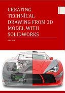CREATING TECHN  CAL DRAWING FROM 3D MODEL WITH SOLIDWORKS
