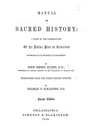Manual of Sacred History  a guide to the understanding of the Divine plan of salvation     Translated from the sixth German edition by C  F  Schaeffer     Second edition