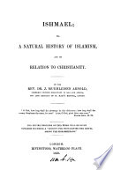 Ishmael Or A Natural History Of Islamism And Its Relation To Christianity Book PDF