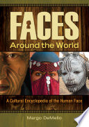 Faces Around The World A Cultural Encyclopedia Of The Human Face Book PDF