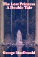 The Lost Princess: A Double Tale [Pdf/ePub] eBook
