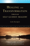 Healing And Transformation Through Self Guided Imagery