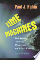 """Time Machines: Time Travel in Physics, Metaphysics, and Science Fiction"" by Paul J. Nahin"