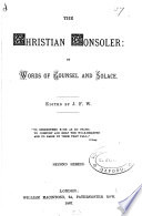 The Christian consoler  or  Words of counsel and solace  ed  by J F W  Book PDF