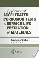 Application of Accelerated Corrosion Tests to Service Life Prediction of Materials Book