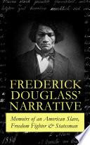 FREDERICK DOUGLASS  NARRATIVE     Memoirs of an American Slave  Freedom Fighter   Statesman