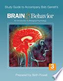 Study Guide to Accompany Bob Garrett's Brain & Behavior: An Introduction to Biological Psychology, Third Edition
