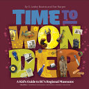 Time to Wonder   Volume 1  A Kid    Tm S Guide to Bc    Tm S Regional Museums  Thompson Okanagan   Kootenay   Cariboo Chilcotin