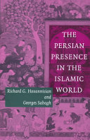 The Persian Presence in the Islamic World