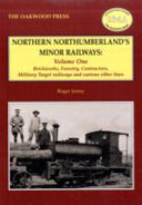 Northern Northumberland's Minor Railways: Brickworks, forestry, contractors, military target railways and various other lines