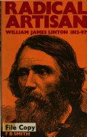 Radical Artisan  William James Linton  1812 97