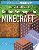The Unofficial Guide to Building Skyscrapers in Minecraft