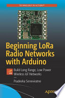 Beginning LoRa Radio Networks with Arduino