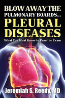 Blow Away the Pulmonary Boards    Pleural Diseases What You Must Know to Pass the Exam Book
