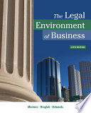 """""""The Legal Environment of Business"""" by Roger E. Meiners, Al H. Ringleb, Frances L. Edwards"""