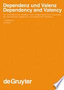 Dependenz Und Valenz/Dependency and Valency  : Ein Internationales Handbuch Der Zeitgenossischen Forschung/an International Handbook of Contemporary Research