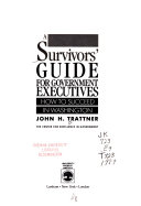 A Survivors  Guide for Government Executives