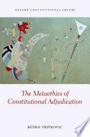 The Metaethics of Constitutional Adjudication Book