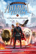 Pdf Animal totem : Les Bêtes Suprêmes : N° 4 - Le volcan de la désolation Telecharger