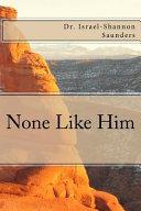 None Like Him