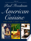 American Cuisine: And How It Got This Way
