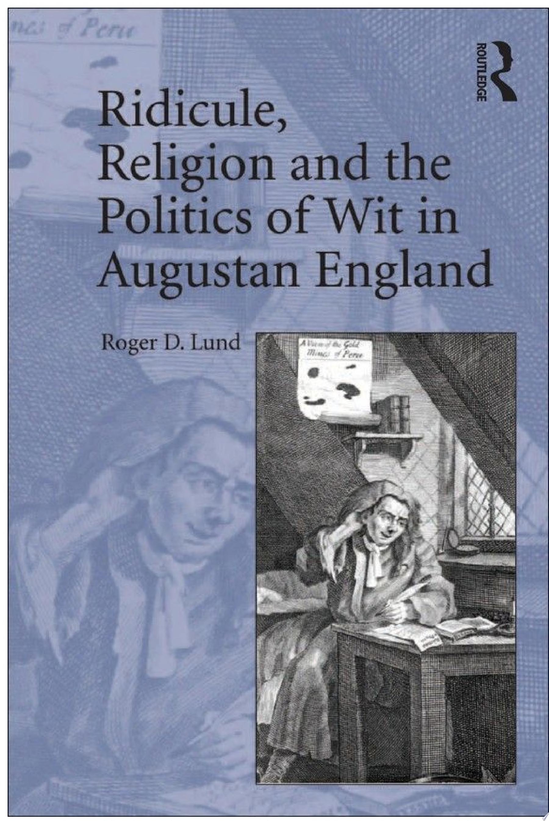 Ridicule  Religion and the Politics of Wit in Augustan England
