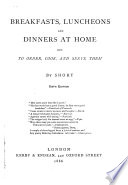 Breakfasts, luncheons and dinners at home : how to order, cook, and serve them / by Short