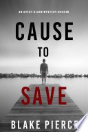 Cause to Save  An Avery Black Mystery   Book 5