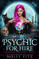 Psychic for Hire:A Laugh-Out-Loud Cozy Mystery in which the Cat is Boss Book