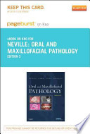 Oral and Maxillofacial Pathology - Pageburst E-Book on Kno (Retail Access Card)