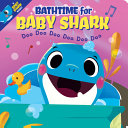 Bathtime for Baby Shark  Together Time Books