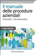 Il manuale delle procedure aziendali. 78 procedure - 155 job description