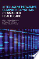 Intelligent Pervasive Computing Systems for Smarter Healthcare