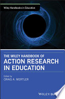 """The Wiley Handbook of Action Research in Education"" by Craig A. Mertler"