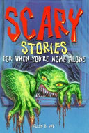 Scary Stories for when You're Home Alone