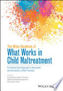 The Wiley Handbook of What Works in Child Maltreatment