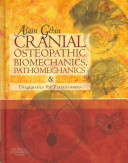 Cranial Osteopathic Biomechanics  Pathomechanics and Diagnostics for Practitioners