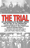The Trial: The Assassination of President Lincoln and the ...