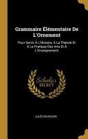 Grammaire Élémentaire de l'Ornement