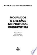 Mouriscos e cristãos no Portugal quinhentista