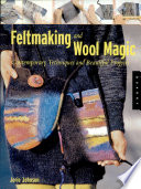Feltmaking and Wool Magic Book