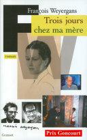 Trois jours chez ma mère (Prix Goncourt 2005)