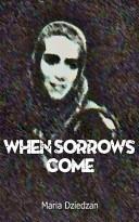 When Sorrows Come