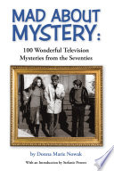Mad About Mystery  100 Wonderful Television Mysteries from the Seventies