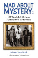 Mad About Mystery: 100 Wonderful Television Mysteries from the Seventies ebook